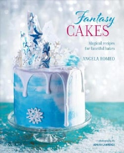 Fantasy Cakes: Magical Recipes for Fanciful Bakes (Hardcover)