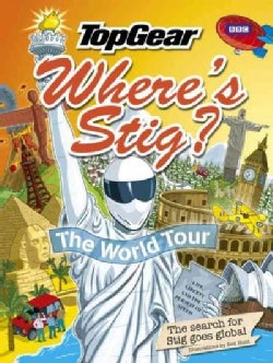 Top Gear Where's Stig? the World Tour: The Search for Stig Goes Global (Hardcover)