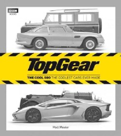 Top Gear: The Cool 500: The Coolest Cars Ever Made (Hardcover)