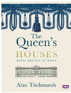 The Queen's Houses: Royal Britain at Home (Hardcover)