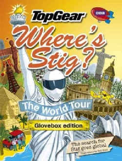 Top Gear: Where's Stig? the World Tour: The Search for Stig Goes Global, Glovebox Edition (Hardcover)