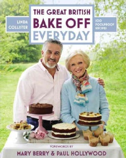 Great British Bake Off Everyday: 100 Foolproof recipes (Hardcover)