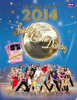 Official Strictly Come Dancing Annual 2014: The Official Companion to the Hit BBC Series (Hardcover)