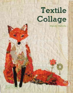 Textile Collage: Marrying Collage and Textile Techniques (Hardcover)