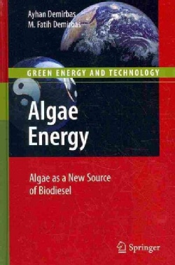 Algae Energy: Algae As a New Source of Biodiesel (Hardcover)
