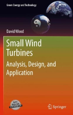 Small Wind Turbines: Analysis, Design, and Application (Hardcover)