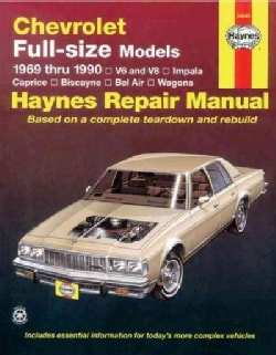 Chevrolet Full Size Models 1969 Thru 1990 V6 and V8, Impala, Caprice, Biscayne, Bel Air, Wagons, Owners Workshop ... (Paperback)