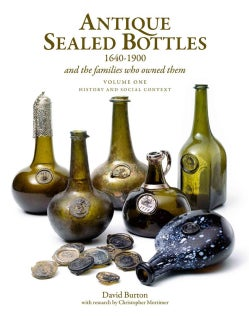 Antique Sealed Bottles 1640-1900 And the Families That Owned Them (Hardcover)