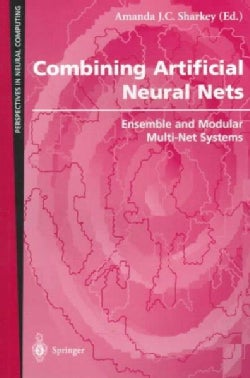 Combining Artificial Neural Nets: Ensemble and Modular Multi-Net Systems (Paperback)