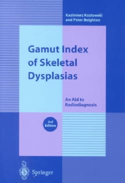 Gamut Index of Skeletal Dysplasias: An Aid to Radiodiagnosis (Paperback)
