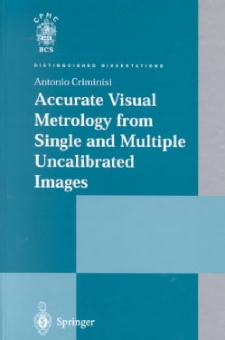 Accurate Visual Metrology from Single and Multiple Uncalibrated Images (Hardcover)