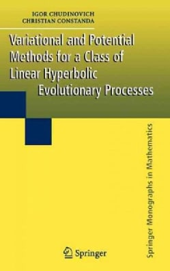 Variational And Potential Methods For A Class Of Linear Hyperbolic Evolutionary Processes (Hardcover)
