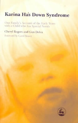 Karina Has Down Syndrome: One Family's Account of the Early Years With a Child Who Has Special Needs (Paperback)