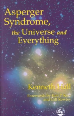 Asperger Syndrome, the Universe and Everything (Paperback)