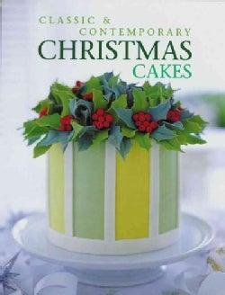 Classic and Contemporary Christmas Cakes (Hardcover)