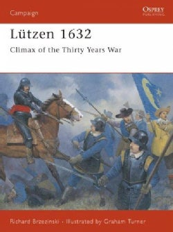 Lutzen 1632: Climax of the Thirty Years War (Paperback)