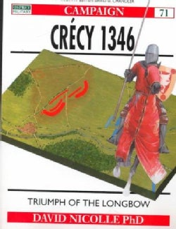 Crecy 1346: Triumph of the Longbow (Paperback)