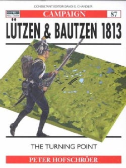 Lutzen and Bautzen 1813: The Turning Point (Paperback)