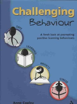 Challenging Behaviour: A Fresh Look at Promoting Positive Learning Behaviours (Paperback)