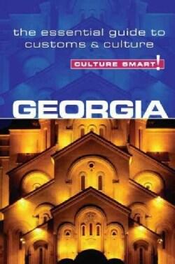 Culture Smart! Georgia: The Essential Guide to Customs & Culture (Paperback)