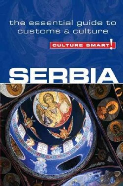Culture Smart! Serbia: The Essential Guide to Customs & Culture (Paperback)