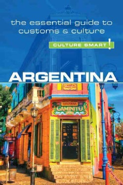 Culture Smart Argentina: The Essential Guide to Customs & Culture (Paperback)