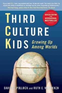 Third Culture Kids: Growing Up Among Worlds (Paperback)