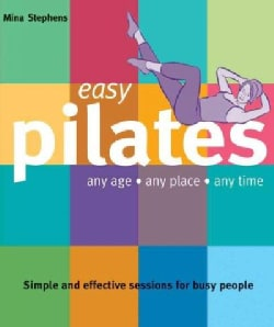 Easy Pilates: Any Age, Any Place, Any Time (Paperback)