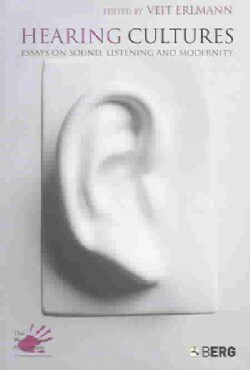 Hearing Cultures: Essays on Sound, Listening and Modernity (Paperback)