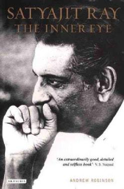 Satyajit Ray: The Inner Eye (Paperback)