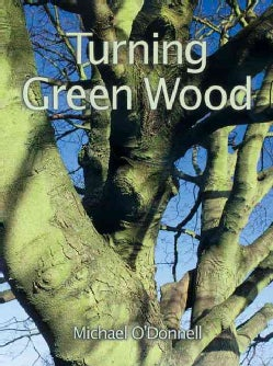 Turning Green Wood (Paperback)