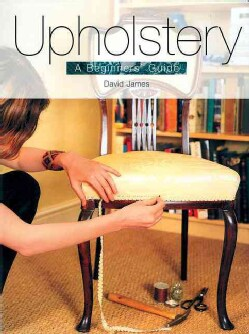 Upholstery: A Beginners' Guide (Paperback)