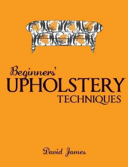 Beginner's Upholstery Techniques (Paperback)