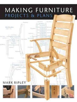 Making Furniture: Projects & Plans (Paperback)