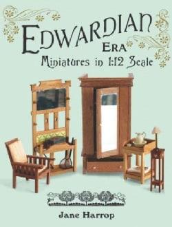 Edwardian Era: Miniatures in 1:12 Scale (Paperback)