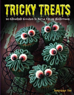 Tricky Treats: Ghoulish Goodies to Serve Up on Halloween (Other book format)