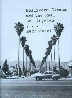 Hollywood Cinema and the Real Los Angeles (Hardcover)