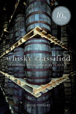 Whisky Classified: Choosing Single Malts by Flavour (Hardcover)