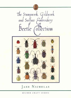 The Stumpwork, Goldwork and Surface Embroidery Beetle Collection (Hardcover)