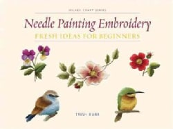 Needle Painting Embroidery: Fresh Ideas for Beginners (Paperback)