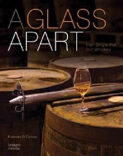 A Glass Apart: Irish Single Pot Still Whiskey (Hardcover)