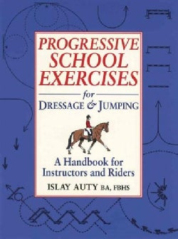 Progressive School Exercises for Dressage and Jumping (Paperback)