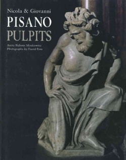 Nicola & Giovanni Pisano: The Pulpits (Hardcover)