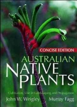 Australian Native Plants: Cultivation, Use in Landscaping and Propagation (Paperback)