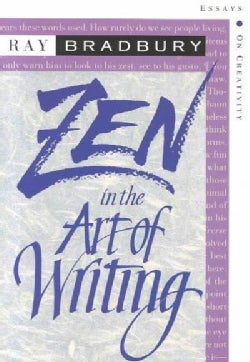 Zen in the Art of Writing: Essays on Creativity, Expanded (Paperback)