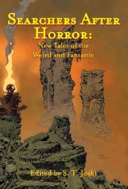 Searchers After Horror: New Tales of the Weird and Fantastic (Hardcover)