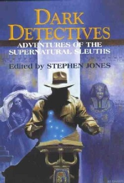 Dark Detectives: Adventures of the Supernatural Sleuths (Hardcover)