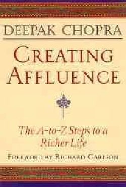 Creating Affluence: The A-To-Z Steps to a Richer Life (Paperback)