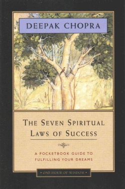 The Seven Spiritual Laws of Success: A Pocketbook Guide to Fulfilling Your Dreams, One Hour of Wisdom Edition (Paperback)
