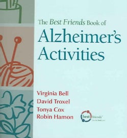 The Best Friends Book of Alzheimer's Activities: 147 Fun, Easy, and Enriching Activities (Paperback)